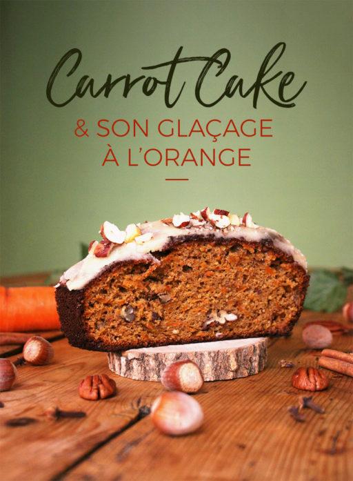 Délicieux carrot cake moelleux et son glaçage à l'orange !