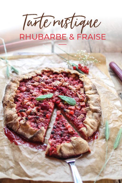 Délicieuse Tarte rustique rhubarbe et fraise